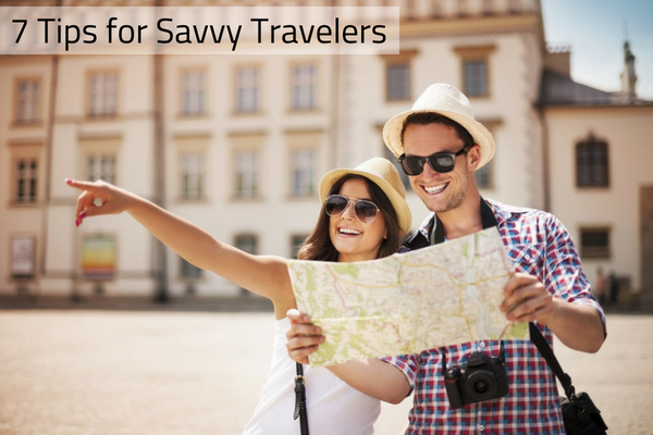 7 Tips for Savvy Travelers